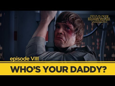 """WHO'S YOUR DADDY"" (Share Wars Episode VIII): A Star Wars Parody"