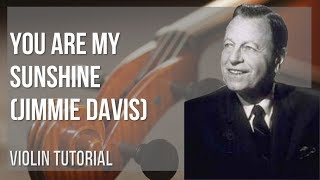 How to play You Are My Sunshine by Jimmie Davis on Violin (Tutorial)