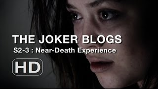 The Joker Blogs - Near-Death Experience (3)