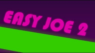 Easy Joe 2 Full Walkthrough