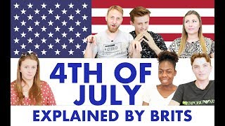 Fourth Of July, Explained By Brits. And One American.