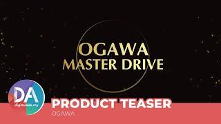 Ogawa Master Drive Plus Coming Soon