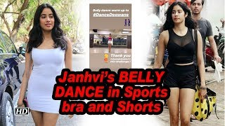 Janhvi Kapoor BELLY DANCE in Sports bra and Shorts