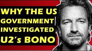 U2  Why The Federal Government Investigated Bono