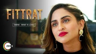 Tarini What Is Love? | Fittrat A ZEE5 Original | Streaming Now On ZEE5