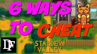 6 Ways To CHEAT - Stardew Valley