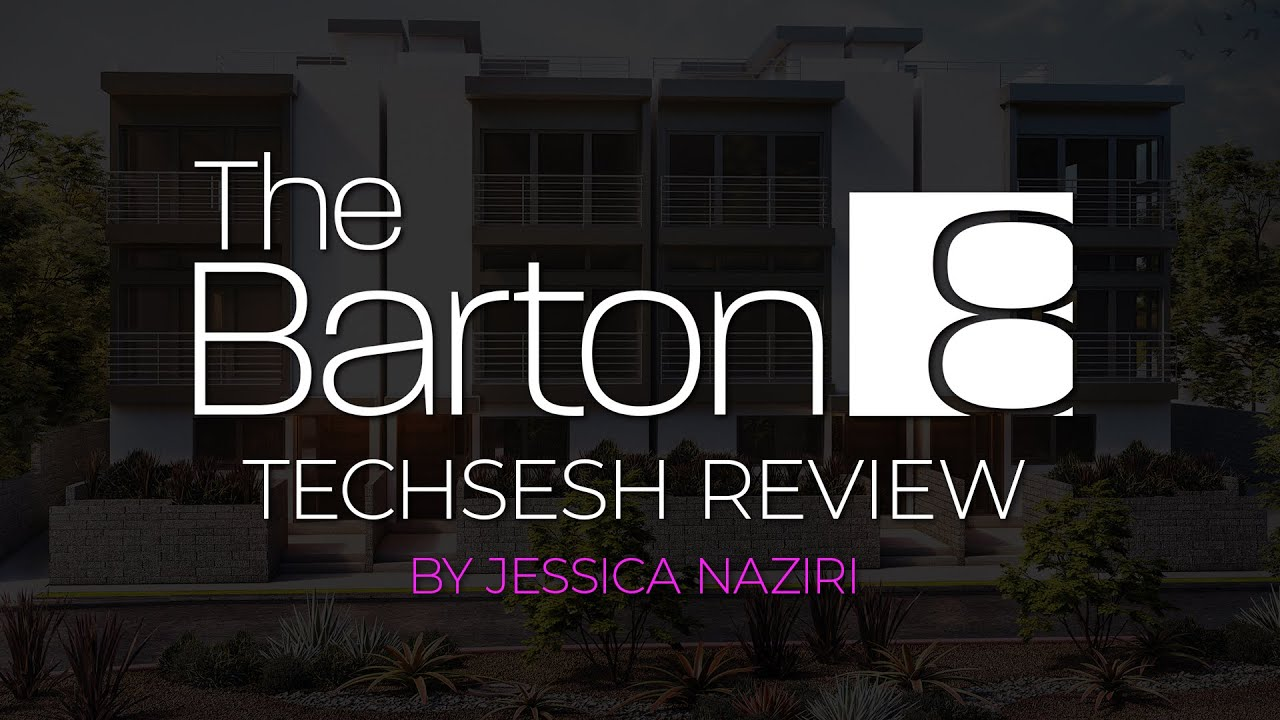 The Barton 8 - Smart Homes Reviewed by Jessica Naziri | Techsesh