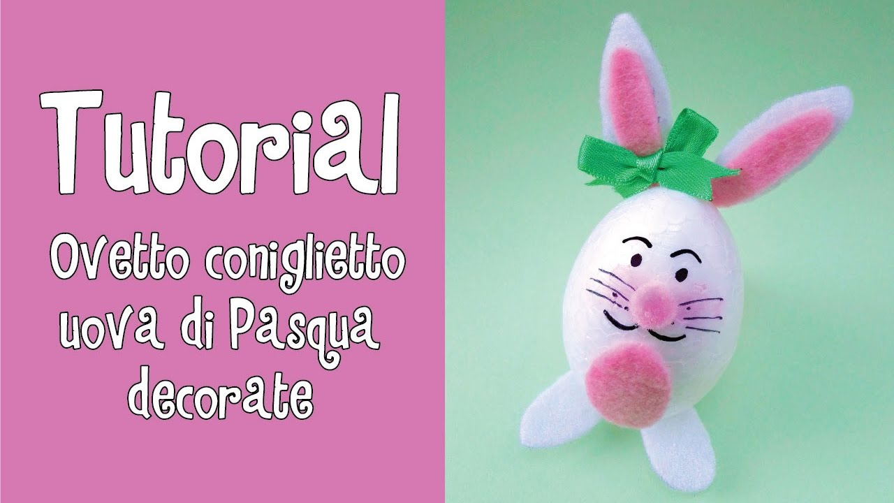 Tutorial Ovetto Coniglietto Uova Di Pasqua Decorate Youtube