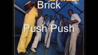 Brick - Push Push