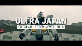 ULTRA JAPAN 2016 (Original GoPro Aftermovie)