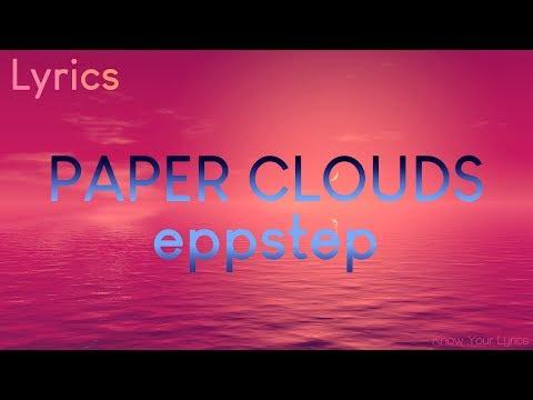 eppstep - Paper Clouds [Lyrics]