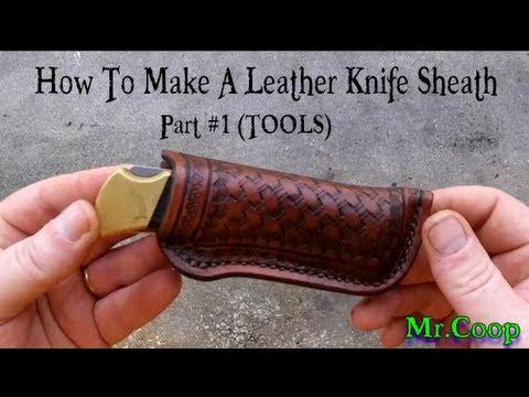 How To Make A Leather Knife Sheath 1 Tools Youtube