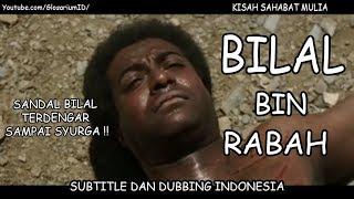 Download Bilal bin Rabah RA Kisah Perjalanan Selama Hidupnya 1080p Full Indonesia Mp3