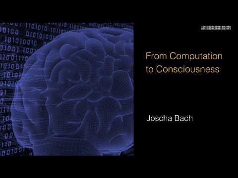 Joscha Bach – From Computation to Consciousness