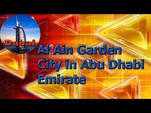 Al Ain Garden City in Abu Dhabi Emirate 🔆 🔆 🔆