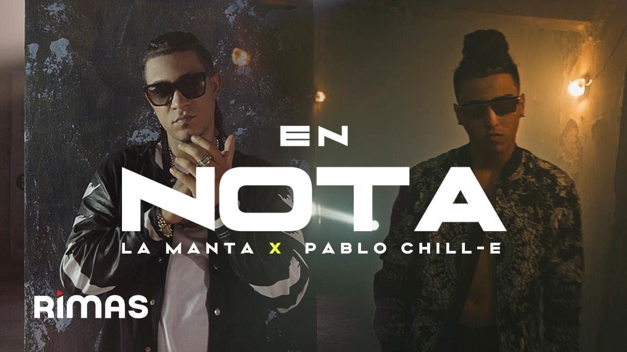 En Nota - La Manta ft. Pablo Chill-E ( Video Oficial )