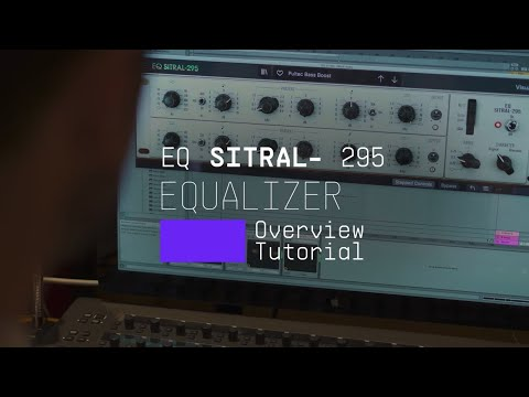 Tutorials | FX Collection 2 - EQ SITRAL-295: Overview