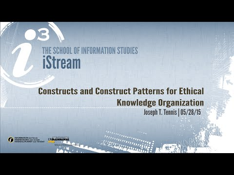 Constructs and Construct Patterns for Ethical Knowledge Organization - Joseph T. Tennis (Keynote)