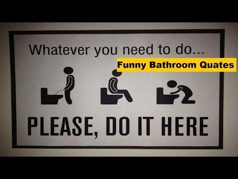 Funny Bathroom Quotes, Hilarious Bathroom Slogans-Funny Quotes