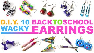10 DIY Wacky Back to school Earrings - Made from school supplies