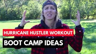 The Hurricane Hustler - Boot Camp Workout Ideas