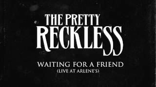 The Pretty Reckless - Waiting For A Friend (Live at Arlene