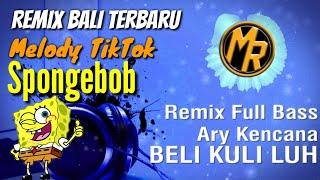 DJ Remix _ Ary Kencana BELI KULI LUH - Melody Spongebob | Terbaru Made Remix