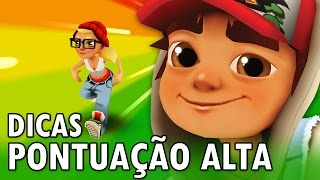 7 DICAS PARA PONTUAÇÃO ALTA NO SUBWAY SURFERS