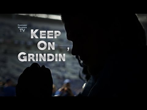 Kentucky Wildcats TV: Keep On Grindin'  : Kentucky Football