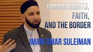 """Imam Omar Suleiman: """"Human Rights, Faith, and the Border"""" 