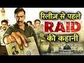क्या है RAID की STORY | Ajay Devgn, Ileana D'Cruz, Saurabh Shukla