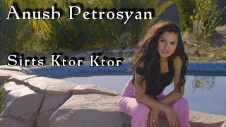 Anush Petrosyan - Sirts Ktor Ktor (NEW RELEASE 2019) (OFFICIAL VIDEO)