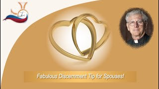 Fabulous Discernment Tip for Spouses!
