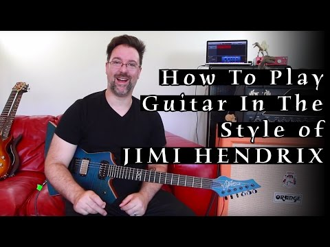 How To Play Guitar In The Style Of Jimi Hendrix - Basics