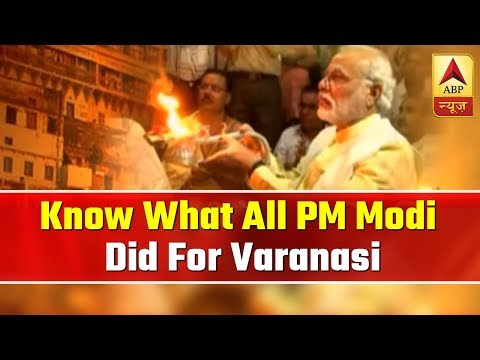 Know what all PM Modi did for Varanasi in last 5 years