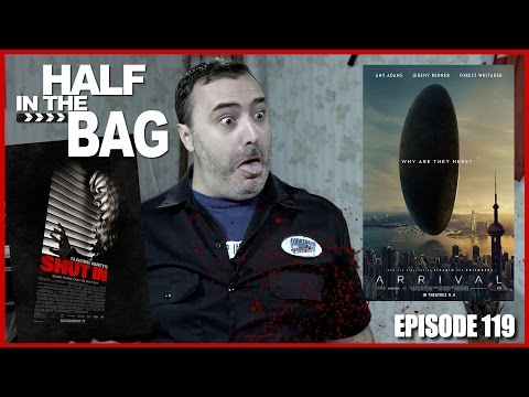 Half in the Bag Episode 119: Shut in and Arrival
