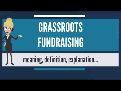 What is GRASSROOTS FUNDRAISING? What does GRASSROOTS FUNDRAISING mean?