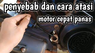 Penyebab Dan Cara Atasi Motor Cepat Panas