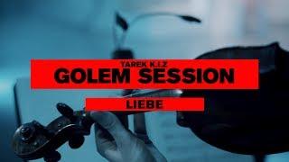 Tarek K.I.Z - Liebe - Golem Session (Live)