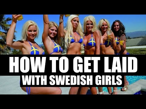 HOW TO GET LAID WITH SWEDISH GIRLS
