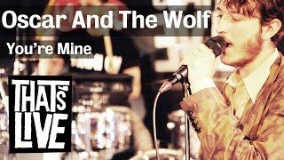 Oscar & The Wolf - You