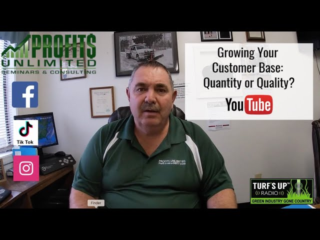 Building Your Customer Base: Quantity or Quality?
