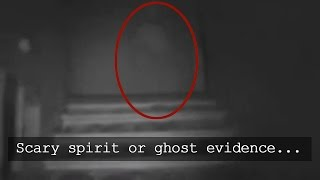 scary spirit or ghost caught on tape in abandoned house   scary videos scary ghosts caught on tape