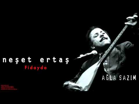 Neşet Ertaş - Fidayda [ Ağla Sazım © 2000 Kalan Müzik ]