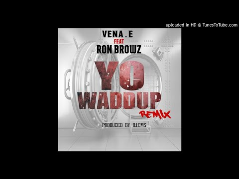 Vena. E Feat Ron Browz_Yo Waddup (Remix)