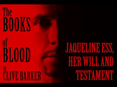The Books Of Blood: Jaqueline Ess, Her Will And Testament.
