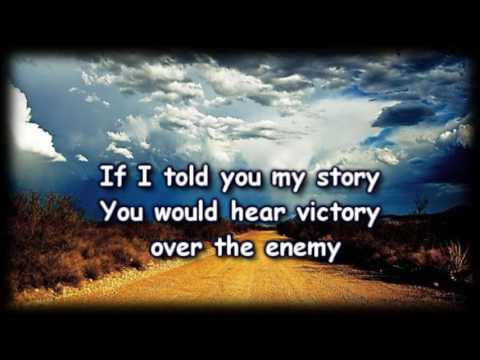 My Story - Big Daddy Weave - Worship Video - with lyrics