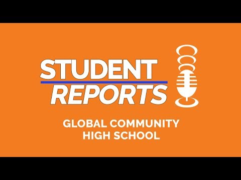 Student Report: Global Community High School