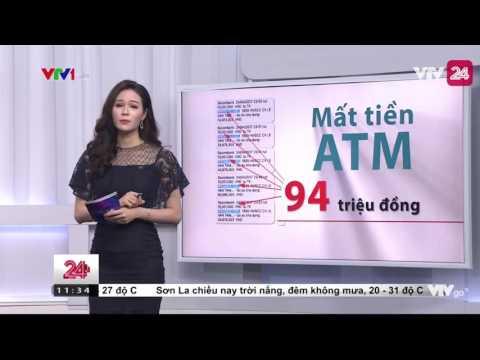 Mất 94 Triệu Đồng Trong Thẻ ATM Tại Nơi Cách Chủ Thẻ Cả Nghìn Cây Số - Tin Tức VTV24