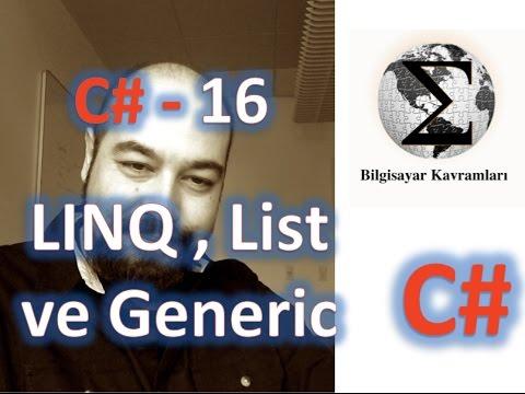 C# (C Sharp) Eğitimi 16, LINQ, List ve Generic Tip Kavramları